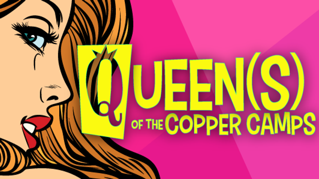 QUEENS OF THE COPPER CAMPS