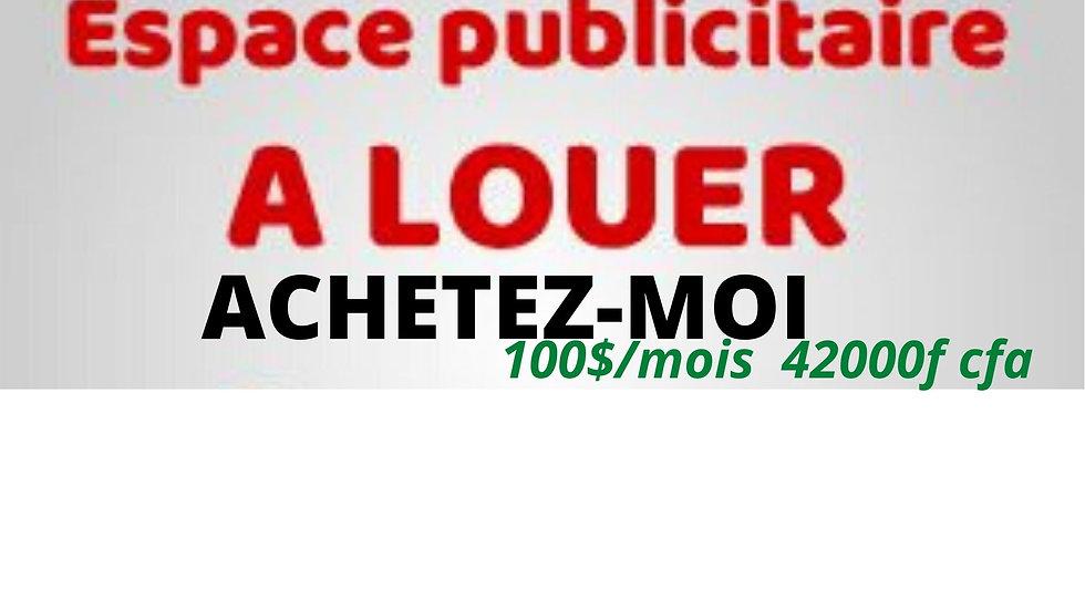 ESPACE PUBLICITAIRE  A ACHETER   100$/ mois