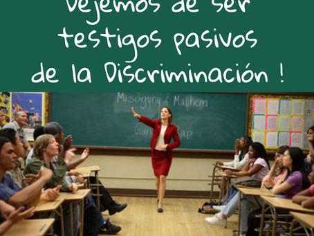 Dejemos de ser testigos pasivosde la discriminación