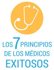 Los 7 principios de los médicos exitosos