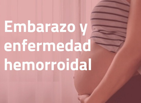 Embarazo y enfermedad hemorroidal