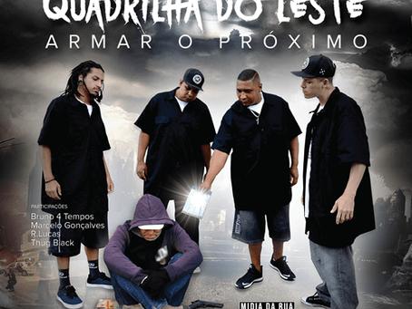 Quadrilha do Leste mantendo a missão pelo Rap Nacional com o álbum Armar o Próximo