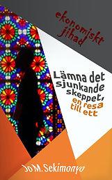 Jo M. Sekimonyo Lämna det sjunkande skeppet, en resa till ett ekonomiskt jihad (Swedish Edition)