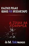 Jo M. Sekimonyo | Razões pelas quais fui descartado: A Jihad Da Economia (Audio)