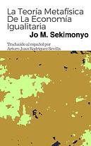SPANISLa Teoría Metafísica De La Economía Igualitaria (Spanish Edition)