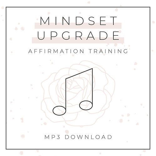 Affirmation Training - Mindset Upgrade