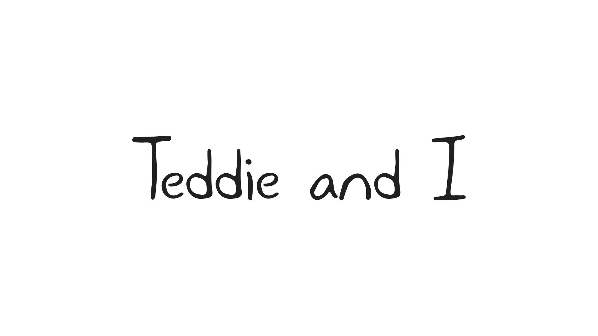 TeddieAndI