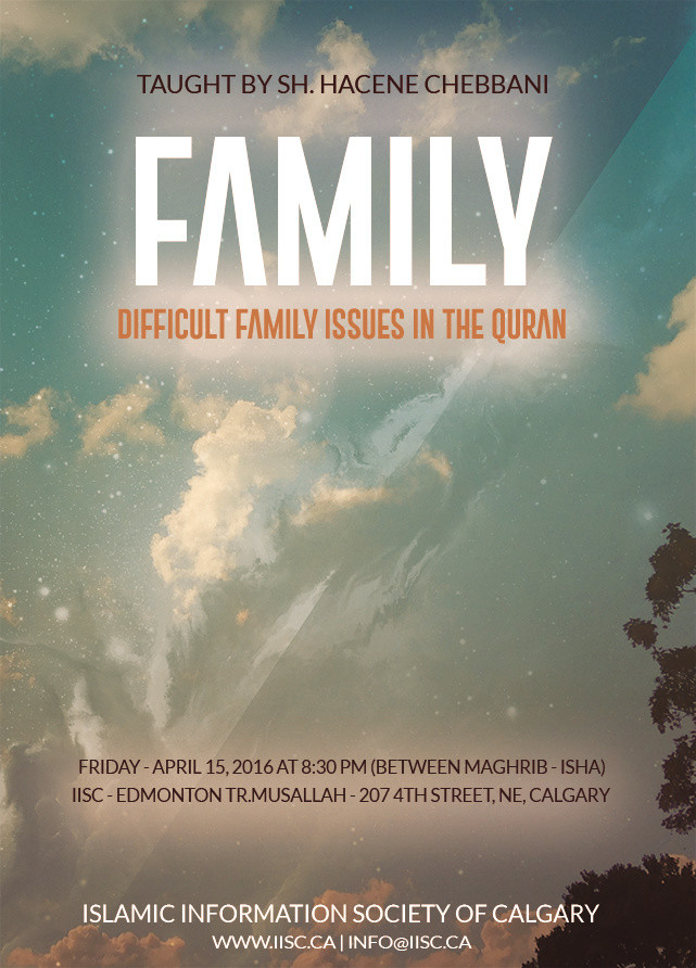 Difficult Family Issues in the Quran (Part-1) taught by Sh. Hacene Chebbani