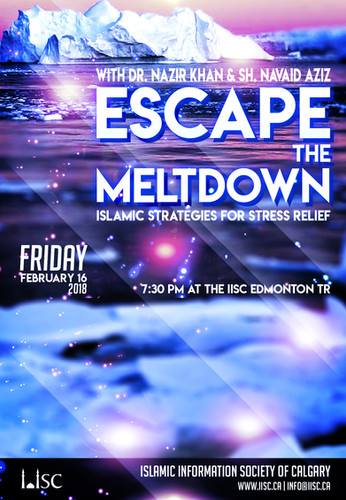 Escape The Meltdown - Islamic strategies for stress relief with Dr. Nazir Khan and Sh. Navaid Aziz