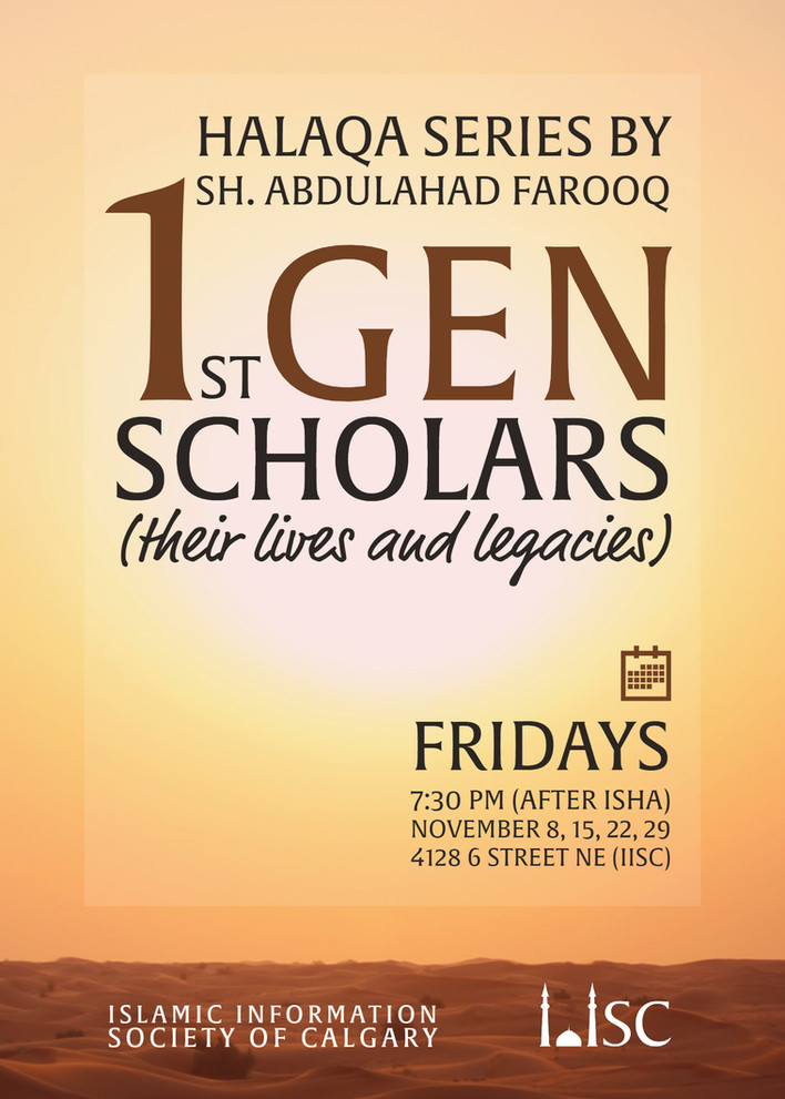 1st Gen Scholars (their lives and legacies) - Halaqa Series with Sh Abdulahad Farooq
