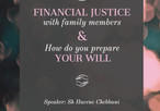 Financial Justice with Family Members and how do you prepare your will (Sisters only workshop - no r