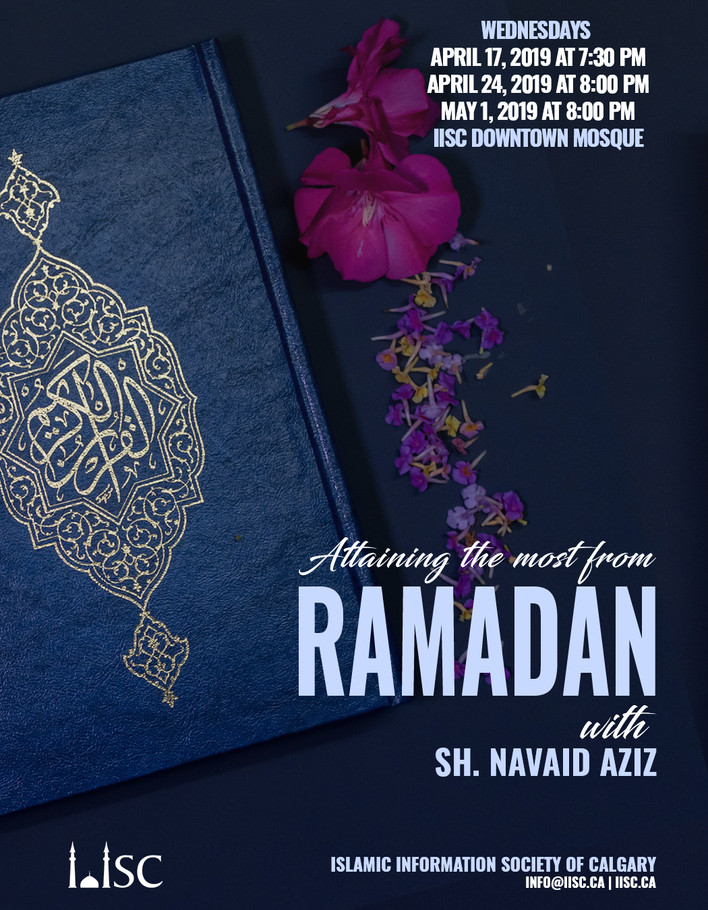 Attaining the most from Ramadan with Sh Navaid Aziz