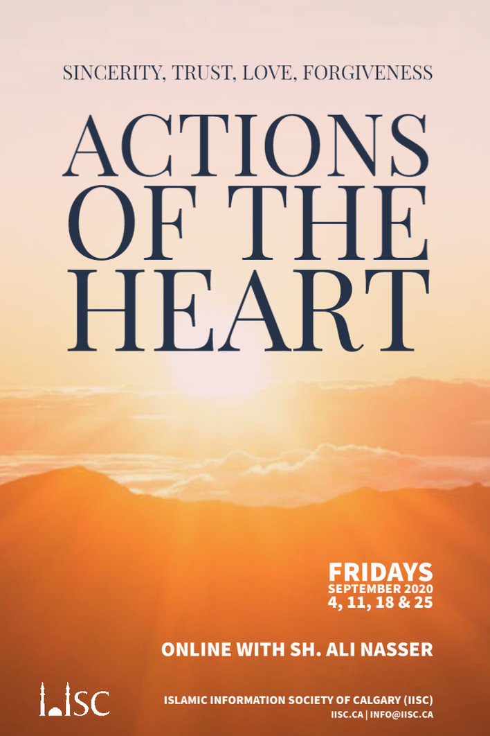 Actions of the Heart - Sincerity, Trust, Love, Forgiveness online with Sh. Ali Nasser