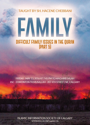 Family - Difficult Issues in the Quran (Part 5), taught by Sh. Hacene Chebbani