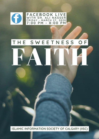 The Sweetness of Faith (Facebook live with Sh. Ali Nasser)
