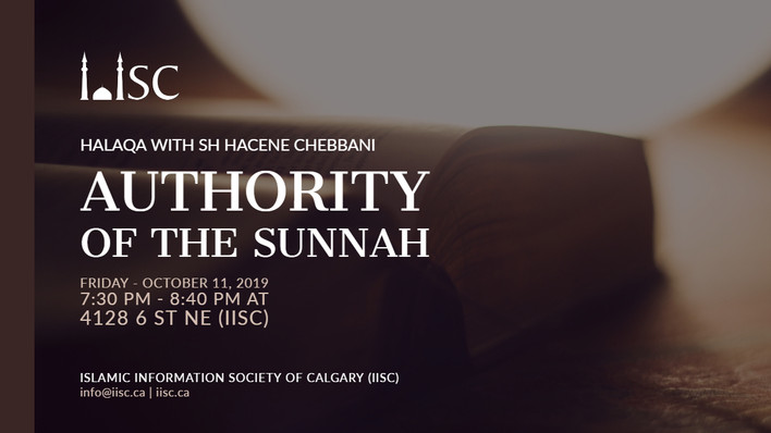"""Halaqa with Sh. Hacene Chebbani  """"Authority of the Sunnah"""" on Friday October 11, 2019 from 7:30 PM t"""