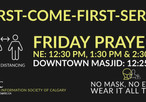 Friday Prayers: First-come, first-serve!  (No entry once the prayer space is full)