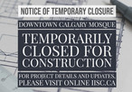 Downtown Calgary Mosque - Notice of Temporary Closure for Construction