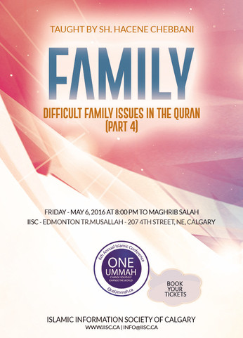 Family: Difficult Family Issues in the Quran (Part 4), taught by Sh Hacene Chebbani
