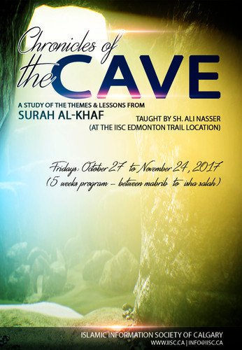 Chronicles of the Cave - A Study of the Themes and Lessons From Surah Al-Khaf (taught by Sh. Ali Nas
