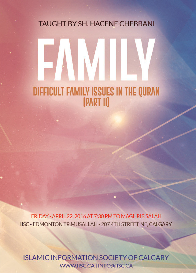Difficult Family Issues in the Quran (Part-2) taught by Sh Hacene Chebbani