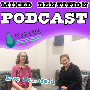 Dr. Stafford with Eve Bernfeld on the Mixed Dentition Podcast