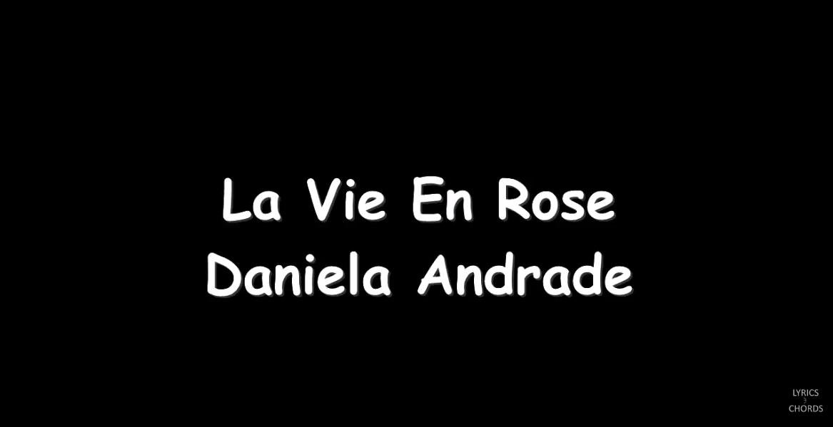 La Vie En Rose | Home | Lyrics And Chords