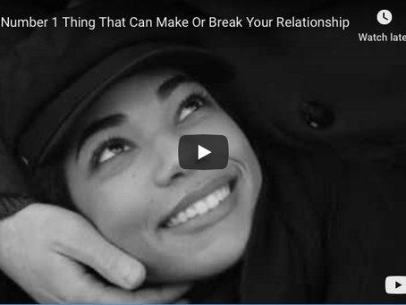 The Number 1 Thing That Can Make Or Break Your Relationship