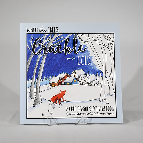 When The Trees Crackle With Cold Activity Book by Miriam Korner
