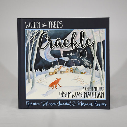 When The Trees Crackle With Cold Cree Calendar by Miriam Korner