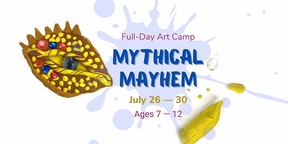 ALL SPOTS FILLED - Art Camp 1: Mythical Mayhem (Ages 7 - 12)