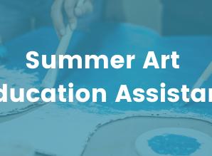 Summer Art Education Assistant