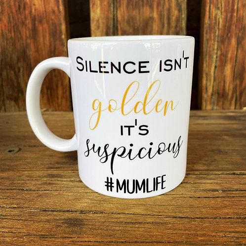 Silence Isn't Golden Mug