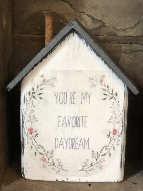 You're my favorite daydream - Small Cottage
