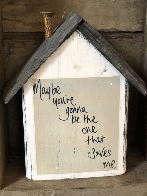 Maybe you're gonna be the one… - Small Cottage