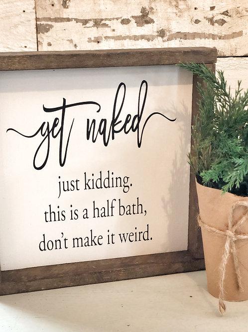 Get naked…half bath