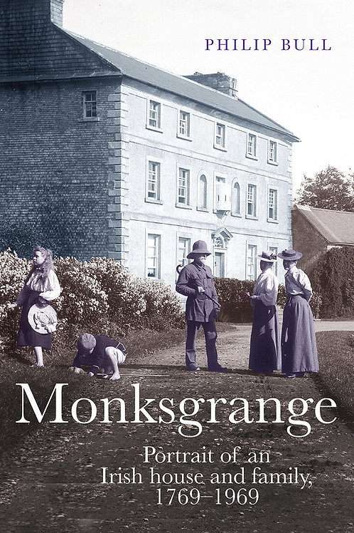 Monksgrange (Portrait of an Irish house and family 1769-1969)