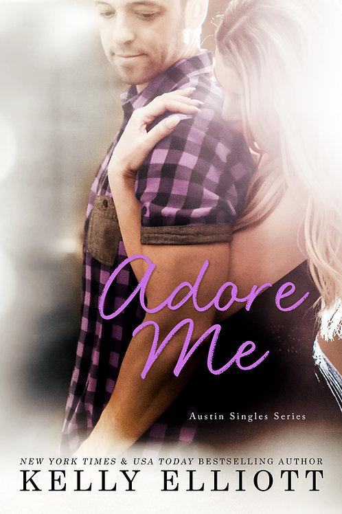 Adore Me (Austin Singles Novel)