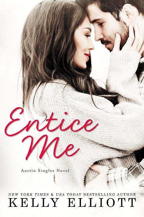 Entice Me (Austin Singles Novel 2)