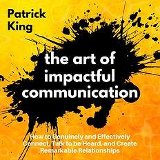 The Art of Impactful Communication.jpg