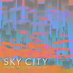 Jyager - Sky City ft. confuciusMC.jpg