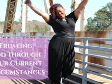 Trusting God through Your Current Circumstances