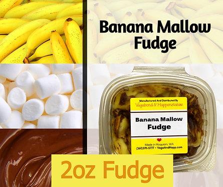 2oz Banana Mallow Fudge