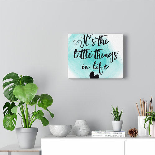 Its The Little Things Canvas
