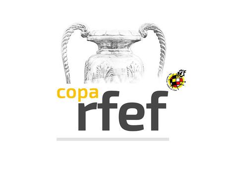 Sorteo de la Copa RFEF