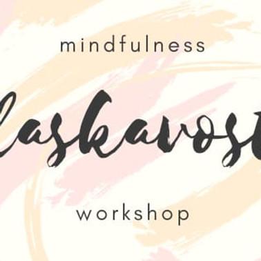 Mindfulness workshop: laskavostí k větší spokojenosti