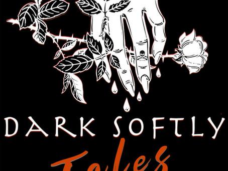 Dark Softly Tales Podcast!