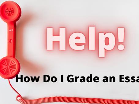 HELP!  How do I Grade an Essay?