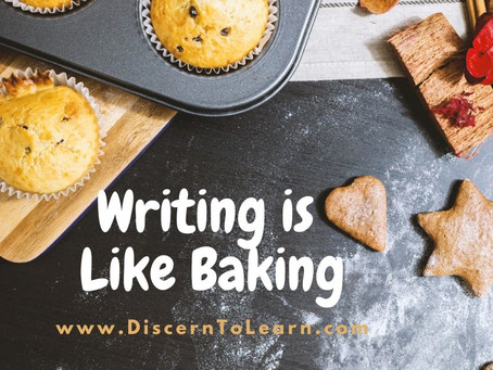 Writing is Like Baking:  Learn the Process