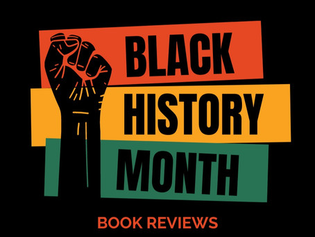 Book Reviews: Black History Month 2021